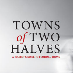 Towns of Two Halves