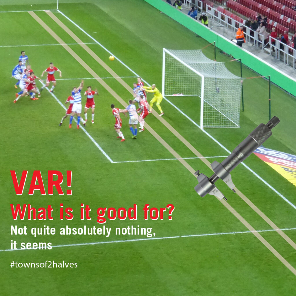 VAR, micrometer screw guage, caption, middlesbrough, reading, goalmouth action